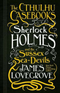 Sherlock Holmes and the Sussex Sea-DevilsJames Lovegrove