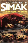 So Bright The Vision by Clifford D Simak