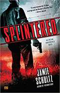 Splintered by Jamie Schultz