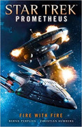 Star Trek Prometheus: Fire with Fire by Bernd Perplies