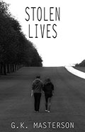 Stolen Lives by GK Masterson