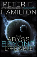 The Abyss Beyond Dreams by Peter F Hamilton