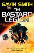 The Bastard Legion by Gavin Smith