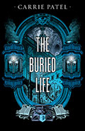 The Buried LifeCarrie Patel