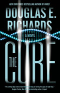 The Cure by Douglas E Richards