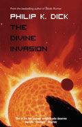 The Divine Invasion by Philip K Dick