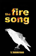 The Fire Song by K Bannerman