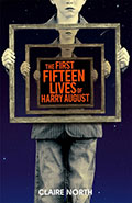 The First Fifteen Lives of Harry AugustClaire North