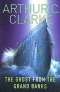 The Ghost from the Grand Banks by Arthur C Clarke
