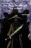 The Good, The Mad and the Undead by Rob Knipe
