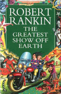 The Greatest Show Off Earth by Robert Rankin
