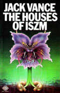The Houses of IszmJack Vance