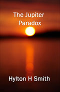 The Jupiter Paradox by Hylton H Smith