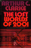 The Lost Worlds of 2001 by Arthur C Clarke