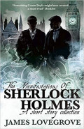 The Manifestations of Sherlock HolmesJames Lovegrove