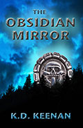 The Obsidian Mirror by KD Keenan