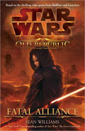 The Old Republic: Fatal Alliance by Sean Williams