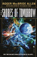 The Shores of Tomorrow by Roger MacBride Allen