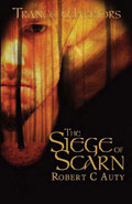 The Siege of Scarn by Robert C Auty