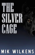 The Silver Cage by Mik Wilkens