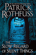 The slow regard of silent thingsPatrick Rothfuss
