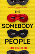 The Somebody People by Bob Proehl