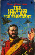 The Stainless Steel Rat for President by Harry Harrison