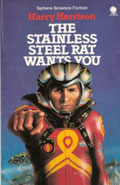 The Stainless Steel Rat Wants YouHarry Harrison