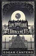 The Supernatural Enchancements by Edgar Cantero