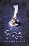 The Throne of the Crescent Moon by Saladin Ahmed