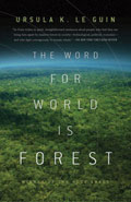 The Word for World is Forest by Ursula K Le Guin