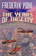 The Years of the CityFrederik Pohl