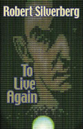 To Live Again by Robert Silverberg