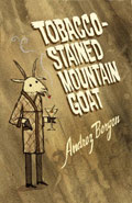 Tobacco Stained Mountain Goat by Andrez Bergen