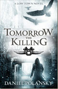 Tomorrow the Killing by Daniel Polansky