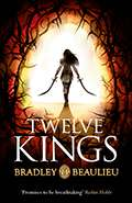Twelve Kings by Bradley Beaulieu