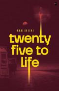 Twenty Five to Life by R. W. W. Greene
