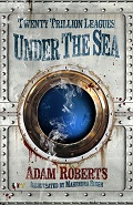 Twenty Trillion Leagues Under the Sea by Adam Roberts