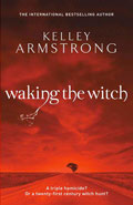 Waking the WitchKelley Armstrong