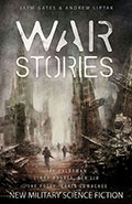 War Stories by Jaym Gates & Andrew Liptak