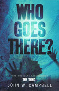 Who Goes ThereJohn W Campbell