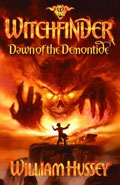 Witchfinder Dawn of the Demontide by William Hussey