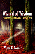Wizard of Wisdom by Walter C Conner