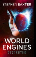 World Engines: Destroyer by  by Stephen Baxter